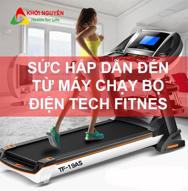 Sức hấp dẫn đến từ máy chạy bộ Tech Fitness
