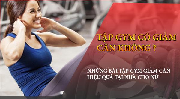 Tập gym có giảm cân không. Bài tập Gym giảm cân tại nhà cho nữ