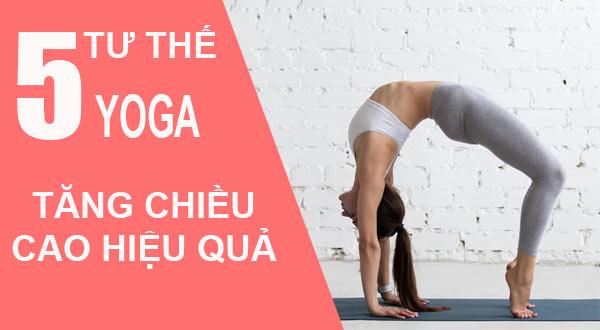 Tư thế Yoga tăng chiều cao hiệu quả tại nhà