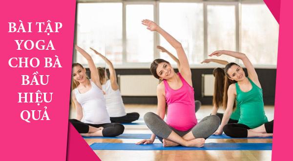 Bài tập Yoga cho bà bầu hiệu quả nhất