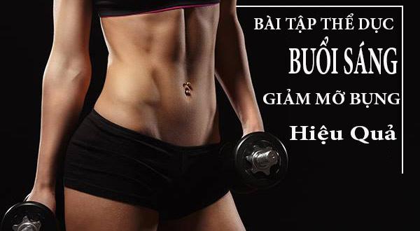 Bài tập thể dục buổi sáng giảm mỡ bụng hiệu quả nhất