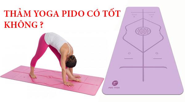 Thảm Yoga Pido định tuyến có tốt không